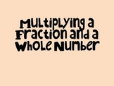 Multiplying A Fraction and a Whole Number
