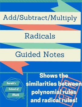Add/Subtract/Multiply Radicals Guided Notes-Gives helpful tools for remembering!