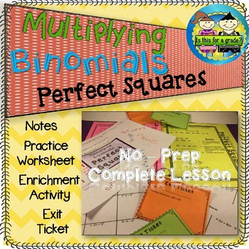 Multiplying Binomial Perfect Squares: Notes, Practice, Enrichment, Exit