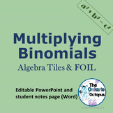 Multiplying Binomials - Algebra Tiles & FOIL Methods
