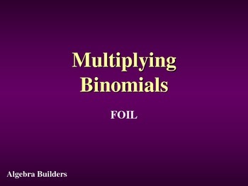 Multiplying Binomials - FOIL
