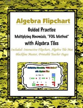 "Multiplying Binomials, ""FOIL Method"" with Algebra Tiles (Flipchart)"