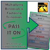 "Multiplying Binomials & Factoring Trinomials: ""Pass It On"" Activity"