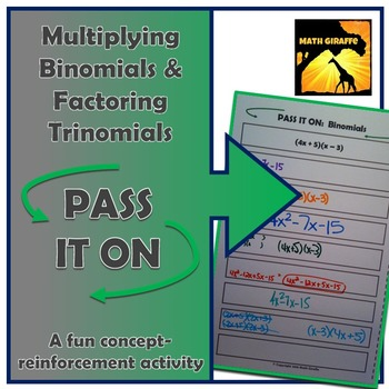 "Multiplying Binomials & Factoring Trinomials: ""Pass It On"""