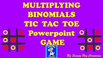 Multiplying Binomials Tic Tac Toe Powerpoint Game