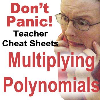 Multiplying Binomials/Polynomials Teacher Cheat Sheets