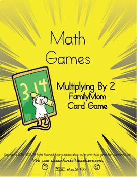 Multiplying By 2 FamilyMom Card Game (opposite of Old Maid)