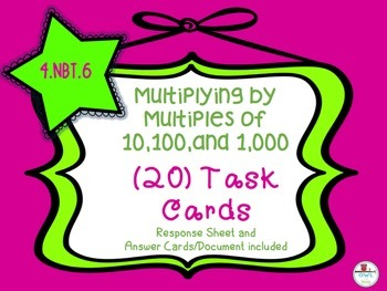 Multiplying By Multiples of 10,100, and 1,000 (4.NBT.6) Task Cards