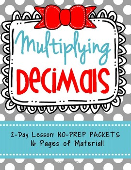 Multiplying Decimals, 2-Day Lesson, No-Prep Packets, 5.NBT.7