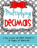 Multiplying Decimals, 2-Day Lesson Packets + Exit Quizzes, 16 Pages!
