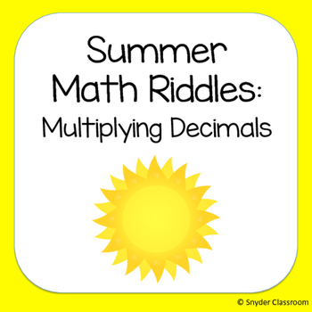 Summer Multiplying Decimals Math Riddles