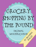Multiplying Decimals (Grocery Shopping by the Pound)
