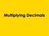 Multiplying Decimals PowerPoint by Kelly Katz