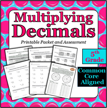 Multiplying Decimals - Printable Packet, Assessment and Center Activity