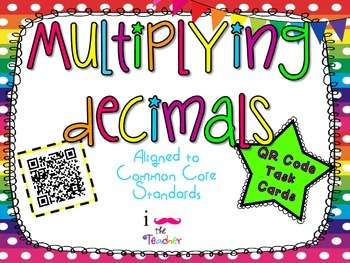 Multiplying Decimals **QR CODE Task Cards**