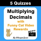 Multiplying Decimals Quizzes with Funny Cat Video Rewards