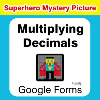 Multiplying Decimals - Superhero Mystery Picture - Google Forms