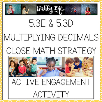 Multiplying Decimals TEKS 5.3E 5.3D Close Math Strategy