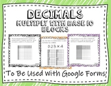 Multiplying Decimals With Base 10 Blocks -Used With Google Form-Distant Learning