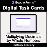 Multiplying Decimals by Whole Numbers - Google Forms Task Cards