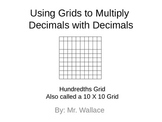 Multiplying Decimals using 100's Grids
