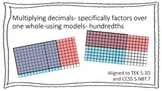 Multiplying Decimals with Models - factors over a whole TEK 5.3D CCSS 5.NBT.B.7