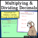 Multiplying and Dividing Decimals Powerpoint for Distance Learning