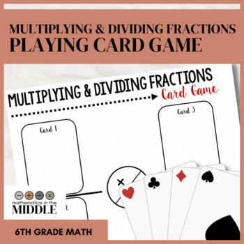 Multiplying & Dividing Fractions Card Game