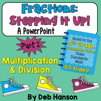 5th Grade Fraction PowerPoint: Multiplying and Dividing Fractions