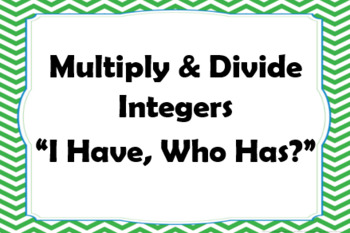 "Multiplying & Dividing Integers ""I Have, Who Has?"" Game"