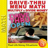 Multiplying & Dividing Money: Drive-Thru Menu Math