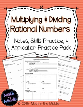Multiplying & Dividing Rational Numbers - Notes, Practice, and Application Pack
