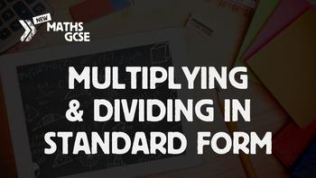Multiplying & Dividing in Standard Form - Complete Lesson