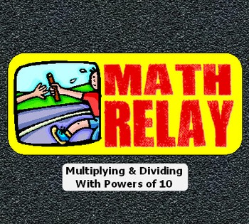 Multiplying & Dividing with Powers of Ten -- Class Relay Game!