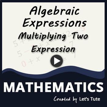 Multiplying Algebraic Expressions