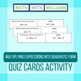 Multiplying Expressions into Standard Quadratic Form Quiz Cards Activity