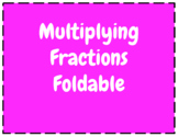 Multiplying Fraction Foldable