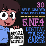 Multiplying Fractions ★ 5th Grade Google Classroom Self-Graded Task Cards 5.NF.4