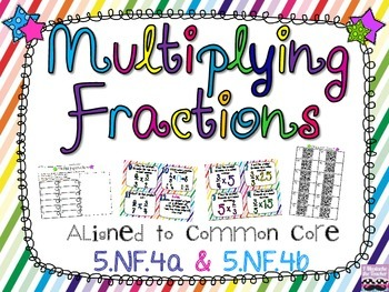Multiplying Fractions {Common Core Aligned 5.NF.4a & 5.NF.4b}