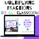 Multiplying Fractions (Google Form & Interactive Video Lesson!)