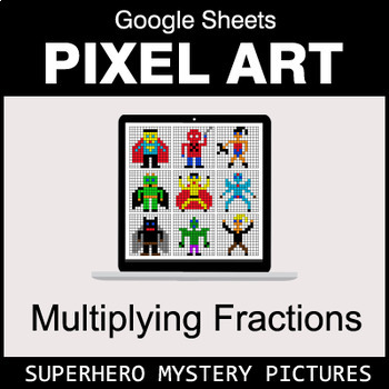 Multiplying Fractions - Google Sheets Pixel Art - Superhero - Distance Learning