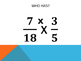 Multiplying Fractions: I have!, Who has?