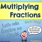 Multiplying Fractions Made Easy! (PowerPoint Only)