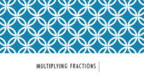 Multiplying Fractions-Powerpoint
