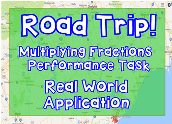 Multiplying Fractions: Road Trip Performance Task- Real World Application