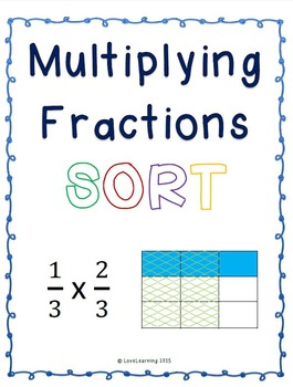 Multiplying Fractions SORT {includes 2 additional differen