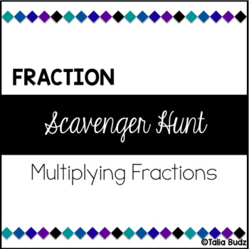 Multiplying Fractions - Scavenger Hunt