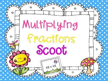 Multiplying Fractions Scoot