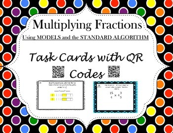 Multiplying Fractions - Task Cards and QR Codes