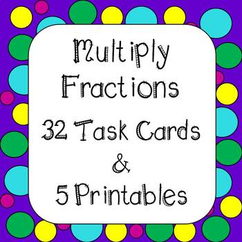 Multiplying Fractions Task Cards and Worksheets